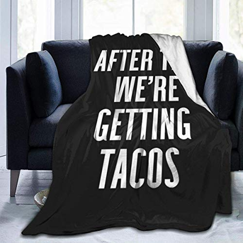 Yaxinduobao Fleece Manta- Getting Tacos Funny Quote Home Flannel Fleece Soft Warm Plush Throw Manta for Bed/Couch/Sofa/Office/Camping 80'x60'