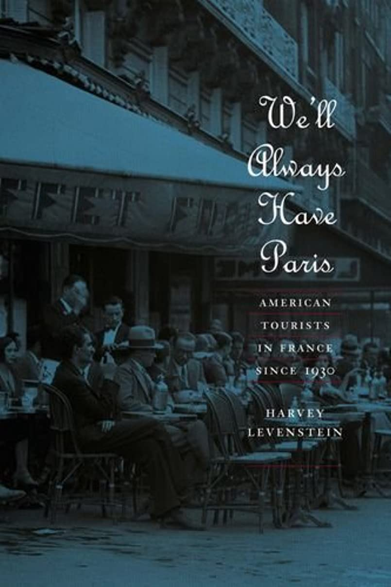 ファウル非難する言及するWe'll Always Have Paris: American Tourists in France since 1930 (English Edition)