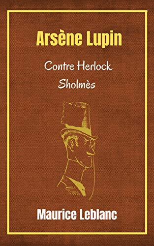 Ebook - Arsène Lupin Contre Herlock Sholmès - œuvre annoté: Maurice Leblanc...