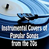 Instrumental Covers of Popular Songs from the 70s