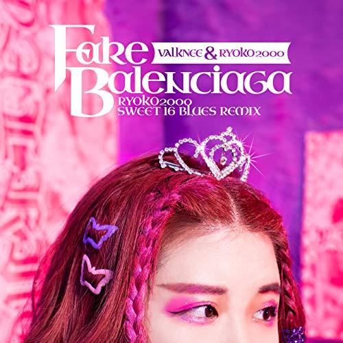 FAKE BALENCIAGA (RYOKO2000 SWEET 16 BLUES mix) [Explicit]