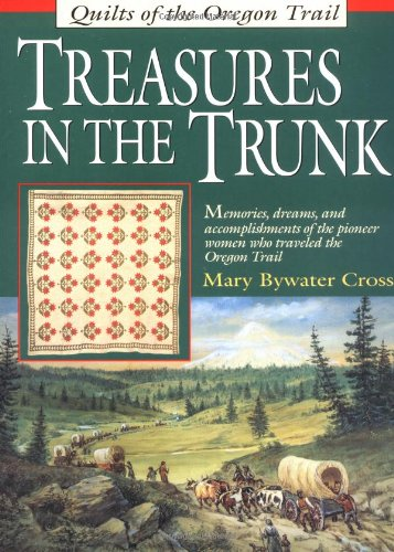 Treasures in the Trunk: Quilts of the Oregon Trail Massachusetts