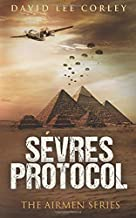 Sèvres Protocol: An Epic War Novel (The Airmen Series)