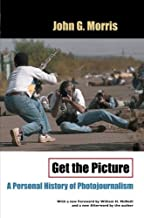 Get the Picture: A Personal History of Photojournalism (Crime and Justice: A Rev