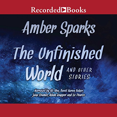 The Unfinished World and Other Stories audiobook cover art