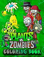 Plants vs Zombies Coloring Book: Great Coloring Pages For Kids, Ages 3-8