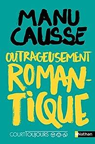 Court toujours : Outrageusement romantique par Causse