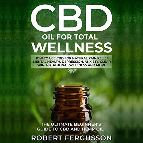 CBD Oil for Total Wellness audiobook cover art