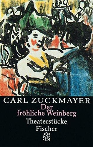 Der fröhliche Weinberg: Theaterstücke 1917-1925 (Carl Zuckmayer, Gesammelte Werke in Einzelbänden)