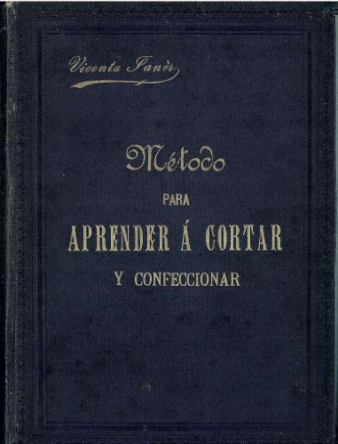 METODO PARA APRENDER A CORTAR Y CONFECCIONAR Toda Clase De Prendas De...