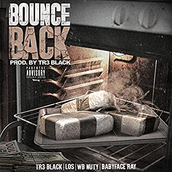 Bounce Back (feat. Babyface Ray, Wb Nutty & Los)
