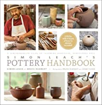 Simon Leach's Pottery Handbook: A Comprehensive Guide to Throwing Beautiful, Functional Pots