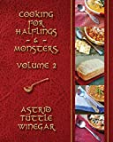 A Year of Comfy, Cozy Soups, Stews, and Chilis: Cooking for Halflings & Monsters, Volume 2...