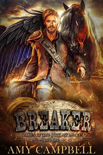 Breaker: Tales of the Outlaw Mages Book One