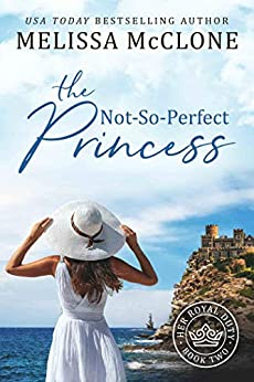 The Not-So-Perfect Princess (Her Royal Duty Book 2) by [Melissa McClone]