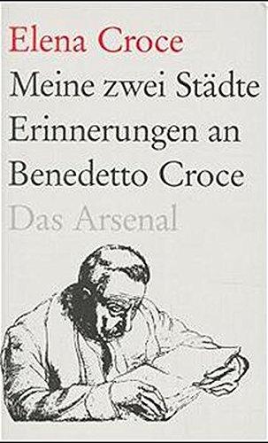 Meine zwei Städte: Erinnerungen an Benedetto Croce