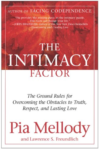 The Intimacy Factor: The Ground Rules for Overcoming the Obstacles to Truth, Respect, and Lasting Love (English Edition)
