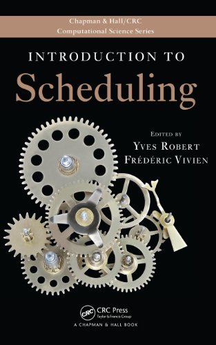 Introduction to Scheduling (Chapman & Hall/CRC Computational Science) (English Edition)