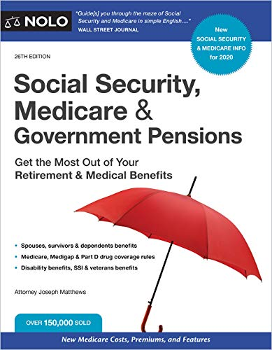 Social Security, Medicare & Government Pensions: Get the Most Out of Your Retirement and Medical Benefits (English Edition)