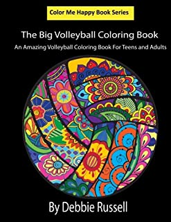 The Big Volleyball Coloring Book: An Amazing Volleyball Coloring Book For Teens and Adults (Color Me Happy)