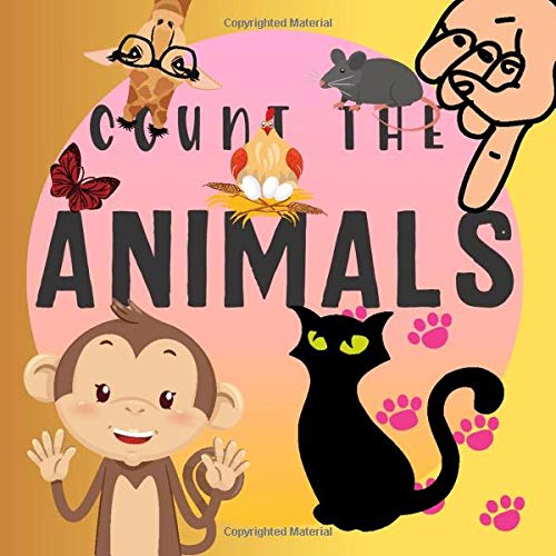 Count The Animals: PreK Fun Color Picture Puzzle Book for 2-5 Year Old | Activity and Guessing Game for Little Kids | Find Hidden Animals | Train Counting Skills | Activity Book For Kindergarten