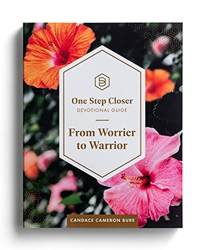 From Worrier to Warrior: One Step Closer Devotional Guide