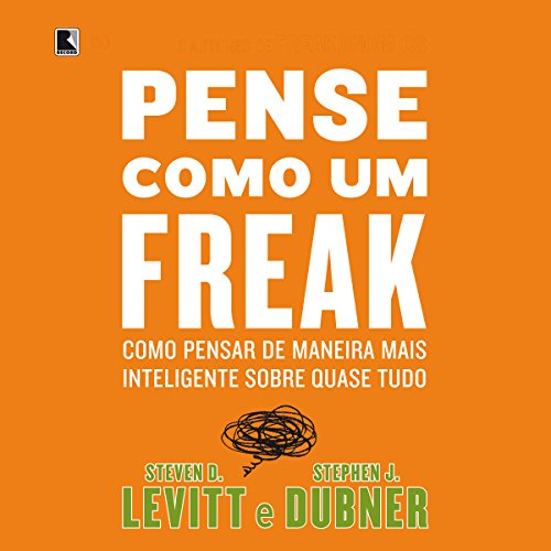 Pense como um freak [Think Like a Freak] audiobook cover art