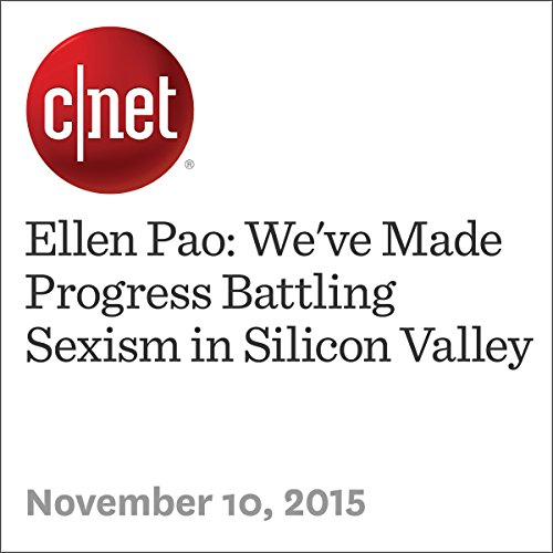 Ellen Pao: We've Made Progress Battling Sexism in Silicon Valley audiobook cover art