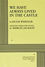 We Have Always Lived in a Castle (Play Script) by Hugh Wheeler (1998-01-30)