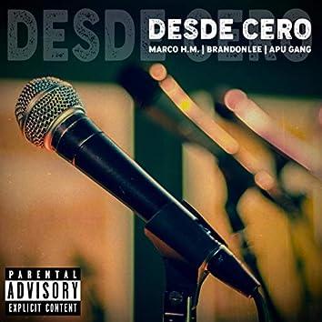 Desde Cero (feat. Marco H.M. & Apu Gang)