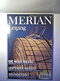 MERIAN Leipzig - Fritz J., Holger Jackisch Volker Hagedorn u. a. Raddatz
