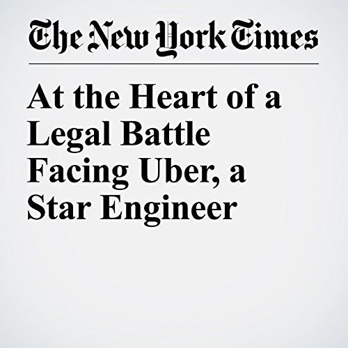 At the Heart of a Legal Battle Facing Uber, a Star Engineer copertina