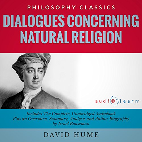 Dialogues Concerning Natural Religion                   By:                                                                                                                                 David Hume,                                                                                        Israel Bouseman                               Narrated by:                                                                                                                                 Terry Rose                      Length: 5 hrs and 41 mins     2 ratings     Overall 1.5