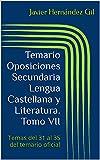 Temario Oposiciones Secundaria Lengua Castellana y Literatura. Tomo VII: Temas del 31 al 35 del temario oficial