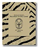 Rowland Ward's Records of Big Game Hardcover – 2019