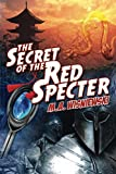 The Secret of the Red Specter (The Adventures of the Red Specter)