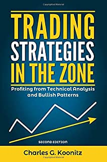 Trading Strategies in the Zone (Second edition): Profiting from Technical Analysis and Bullish Patterns