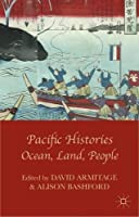 Pacific Histories: Ocean, Land, People by Unknown(2014-02-06)
