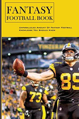 Fantasy Football Book: Unparalleled Amount Of Fantasy Football Knowledge...