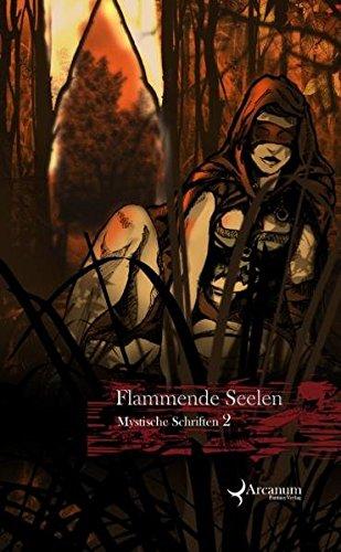 Flammende Seelen: Mystische Schriften 2