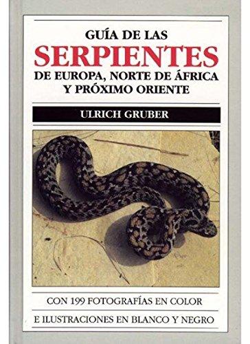 G.SERPIENTES EUROPA, N.AFRICA/P.ORIENTE (GUIAS DEL NATURALISTA-REPTILES -ANFIBIOS-TERRARIOS)