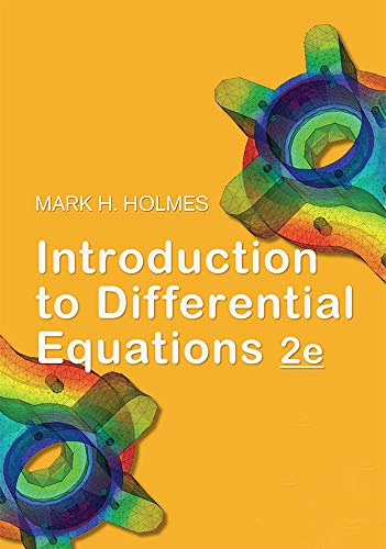 Compare Textbook Prices for Introduction to Differential Equations 2e Second Edition ISBN 9781975077204 by Mark H. Holmes