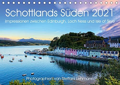 Schottlands Süden 2021. Impressionen zwischen Edinburgh, Loch Ness und Isle of Skye (Tischkalender 2021 DIN A5 quer)