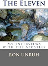 The Eleven: My Interviews with the Apostles
