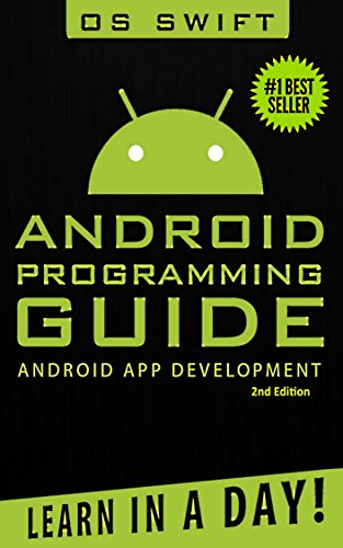 Android: App Development & Programming Guide: Learn In A Day! (Android, Rails, Ruby Programming, App Development, Android App Development, Ruby Programming) (English Edition)