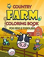Country Farm: Farm Coloring Book Coloring Book for Kids and Toddlers Cute Kawaii Coloring Book