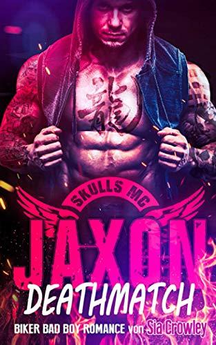 Skulls MC - Jaxon - Deathmatch: Biker Bad Boy Romance