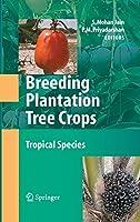 Breeding Plantation Tree Crops: Tropical Species