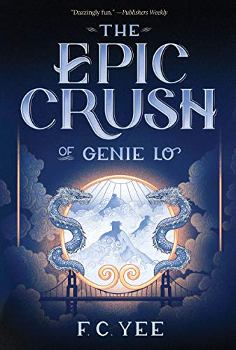 The Epic Crush of Genie Lo by [F. C. Yee]