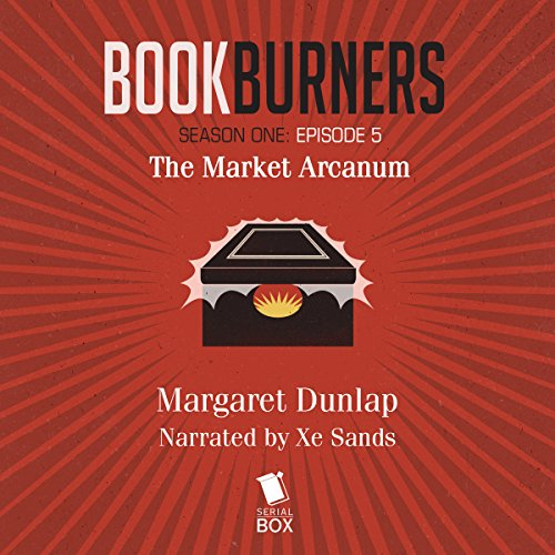 Bookburners: The Market Arcanum, Episode 5 audiobook cover art